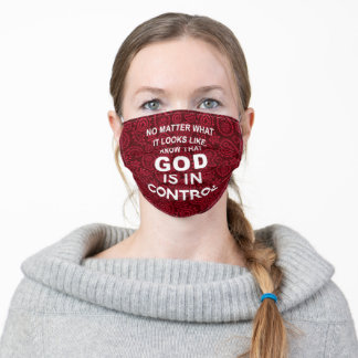 No Matter What It Looks Like God Is In Control Adult Cloth Face Mask