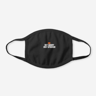 Not Angry Just Spanish Black Cotton Face Mask