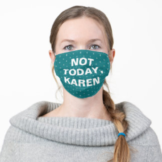 Not Today, Karen - turquoise and white Adult Cloth Face Mask