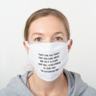 Notorious RBG Quote White Cotton Face Mask
