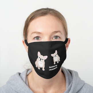 Pardon My Frenchies Two French Bulldogs Black Cotton Face Mask