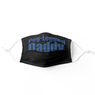 Peg Legged Daddy Amputee Humor Adult Cloth Face Mask