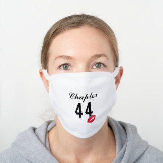 PERSONALIZED Chapter 44 Years Birthday Lips Gift White Cotton Face Mask