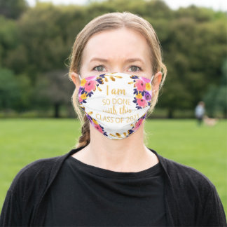 Pink Floral I Am So Done 2021 Graduation Adult Cloth Face Mask