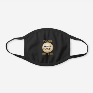 Pluto Never Forget Solar System Moon Space Black Cotton Face Mask