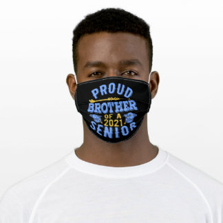 Proud Brother Of A 2021 Senior Adult Cloth Face Mask