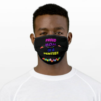 Proud MOM of A DENTIST Adult Cloth Face Mask