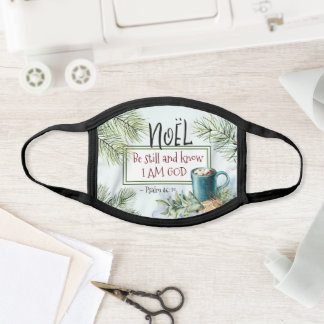 Psalm 46:10 Be still and know I am God Christmas Face Mask