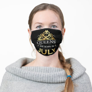 Queens Are Born In July I Adult Cloth Face Mask