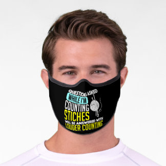 Questions Asked Knitting Sewing Quilting Premium Face Mask