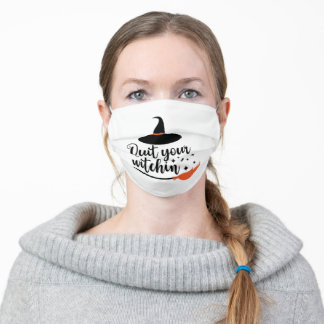 Quit Your Witchin' Funny Halloween Quote Adult Cloth Face Mask