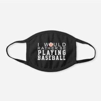Rather Play Baseball Sports Black Cotton Face Mask