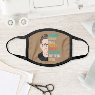 RBG, RBG Quote, Women Belong In All Place Face Mask