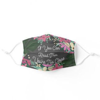 Read This Too Close Quote Floral Monstera Safety Adult Cloth Face Mask