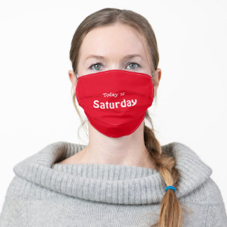 Red Today is Saturday funny Adult Cloth Face Mask