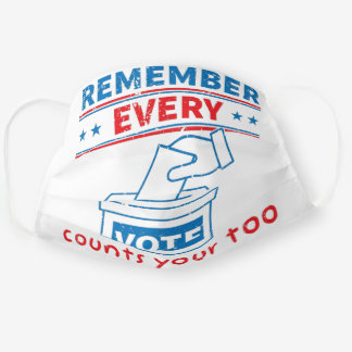 Remember Every Vote Counts Your Too Vote 2020 Cloth Face Mask