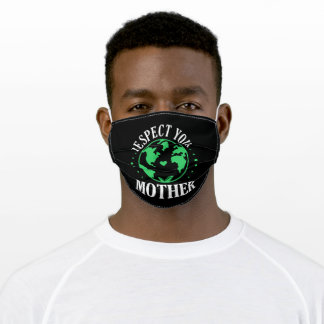 Respect Your Mother Earth environmental protection Adult Cloth Face Mask