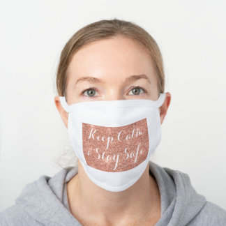 "Rose Gold Faux Glitter ""Keep Calm & Stay Safe"" White Cotton Face Mask"