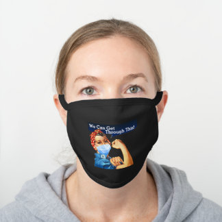 Rosie The Riveter We Can Get Through This! Black Cotton Face Mask