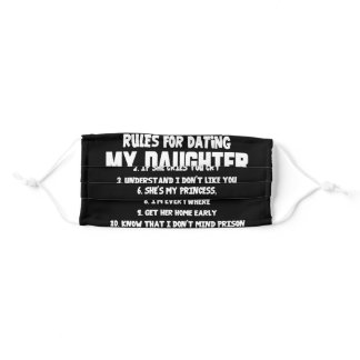 Rules For Dating My Daughter Quotes Gift Adult Cloth Face Mask