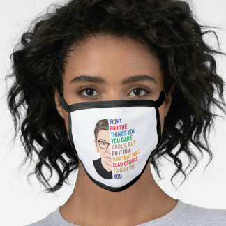 Ruth Bader Ginsburg, Fight the Things You Believe Face Mask