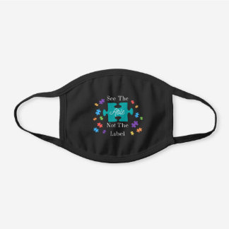 """""""See The Able Not The Label"""" Autism Awareness Black Cotton Face Mask"""