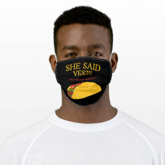 She Said Yes Tacos #Eat #Sleep #Repeat Adult Cloth Face Mask