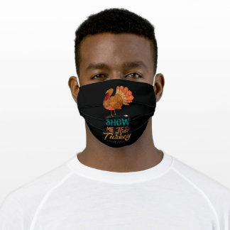 Show Me The Turkey Family Thanksgiving Day outfit Adult Cloth Face Mask