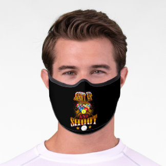 Shut Up And Shoot Pool Player Billiards Premium Face Mask
