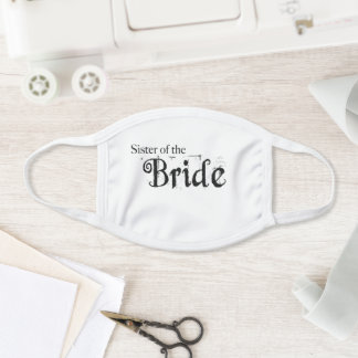Sister of the Bride Wedding Face Mask