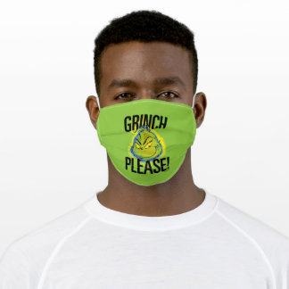 Snarky Grinch | Funny Grinch Please Adult Cloth Face Mask