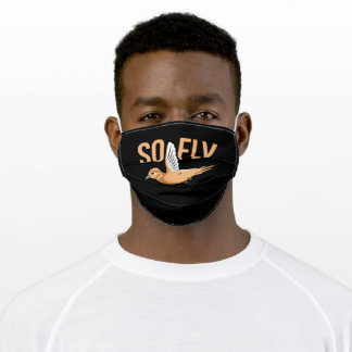 So Fly Bird Watching gift Adult Cloth Face Mask