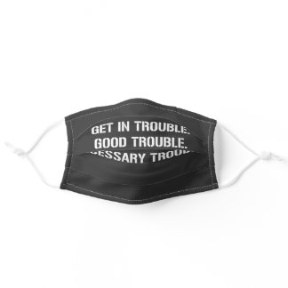 Social Justice: Get in Good Necessary Trouble Adult Cloth Face Mask