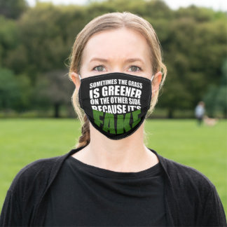Sometimes The Grass Is Greener Because It's Fake Adult Cloth Face Mask