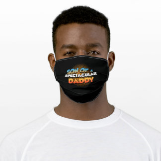 Son of a spectacular Daddy Father Son Super BFF Adult Cloth Face Mask