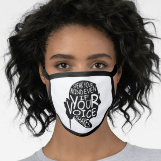 Speak your mind even if your voice shakes face mask
