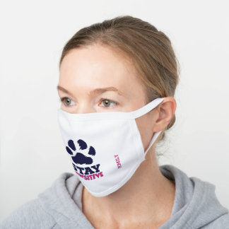 Stay Pawsitive Dog Paw Add Your Name White Cotton Face Mask