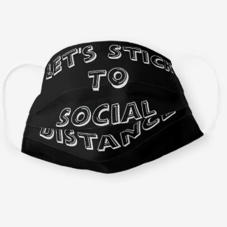 Stay Safe Let's Stick To Social Distance Cloth Face Mask