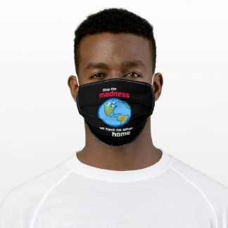 Stop the Madness we have no other home Adult Cloth Face Mask