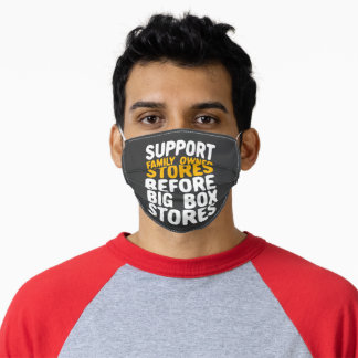 Support Family Owned Stores Before Big Box Stores Adult Cloth Face Mask