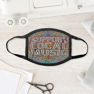 SUPPORT LOCAL MUSIC FACE MASK