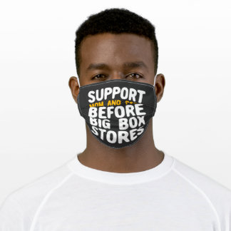 Support Mom And Pops Before Big Box Stores Adult Cloth Face Mask