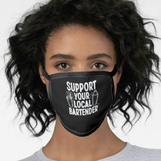 Support Your Local Bartender Funny Bartender Mixol Face Mask
