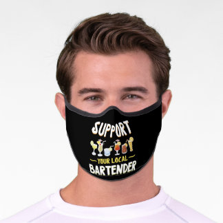 Support Your Local Bartender Funny Bartender Premium Face Mask