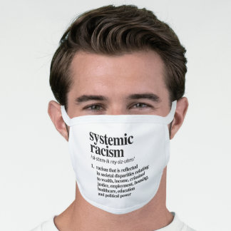 Systemic Racism Definition Face Mask