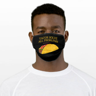 Tacos Solve All Problems #Eat #Sleep #Repeat Adult Cloth Face Mask