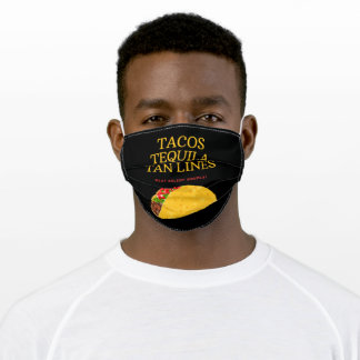 Tacos Tequila Tan Lines #Eat #Sleep #Repeat Adult Cloth Face Mask