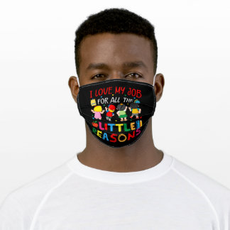 Teacher - I Love My Job for all the little Reasons Adult Cloth Face Mask