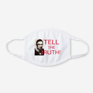 TELL THE tRUTH NOTORIOUS RBG face mask