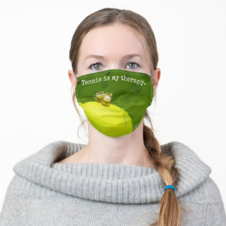 Tennis is my therapy adult cloth face mask